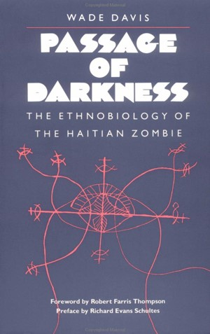 Cover for Passage of Darkness: The Ethnobiology of the Haitian Zombie by Wade Davis
