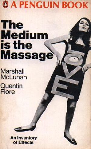 Cover for The Medium is the Massage by Marshall McLuhan