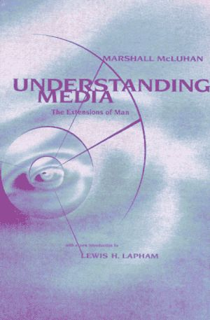 Cover for Understanding Media by Marshall McLuhan