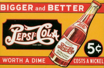 "Pepsi-Cola sign saying ""Worth a Dime, Costs a Nickle"""